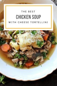 The Best Chicken Soup Recipe with Cheese Tortellini