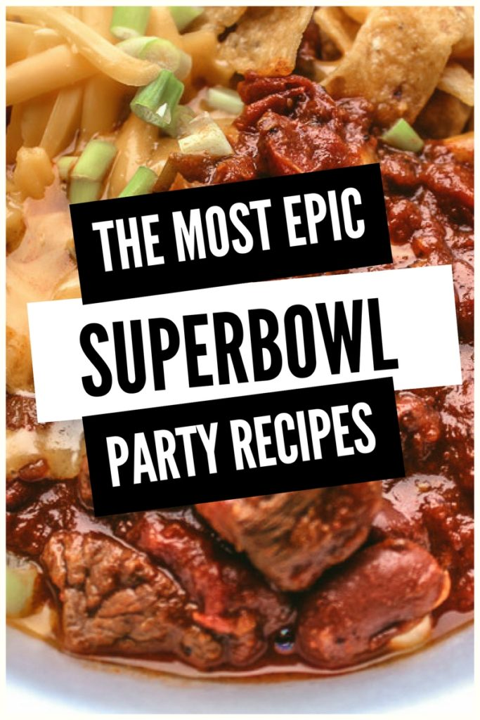 The most epic Superbowl Party Recipes ever.
