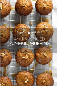 Warm Spiced Pumpkin Muffins   Buy This Cook That