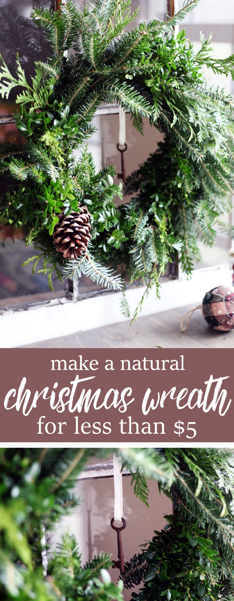 Learn how to quickly make this natural Christmas wreath for less than $5.