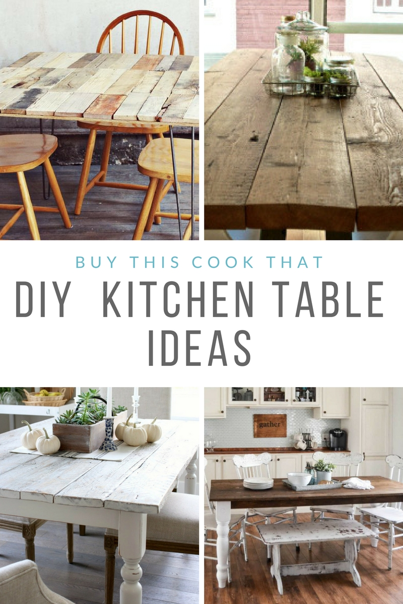 Ideas And Inspiration For Own Diy Kitchen Table