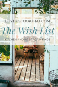 The Wish List Kitchen + Home Finds | Buy This Cook That