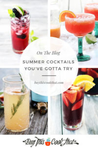 4 Summer Cocktails You've Gotta Try | Buy This Cook That #summercocktails #cocktails